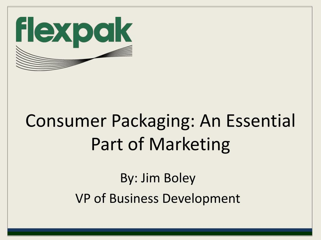 consumer packaging an essential part of marketing l.