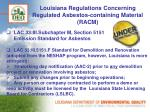 louisiana regulations concerning regulated asbestos containing material racm