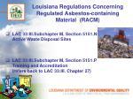 louisiana regulations concerning regulated asbestos containing material racm4