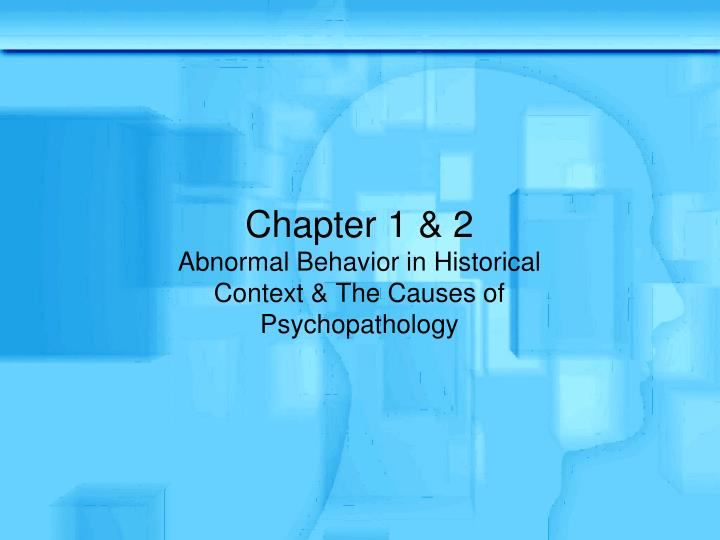 an overview of the psychopathological studies of abnormal behaviors of humans In this chapter, we provide an overview of risk factors for and consequences of the disease in humans and then discuss progress in developing animal models that recapitulate one or more of these characteristics.