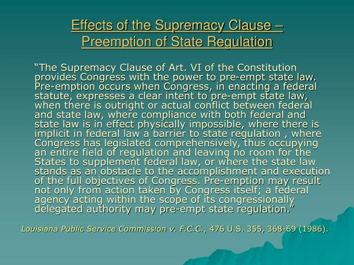 Effects of the supremacy clause preemption of state regulation