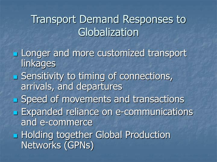 Transport Demand Responses to Globalization