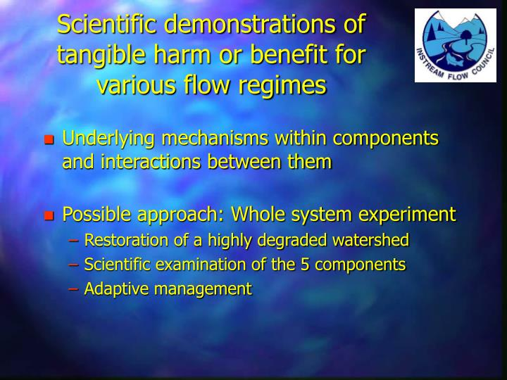 scientific demonstrations of tangible harm or benefit for various flow regimes n.