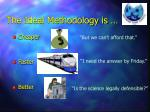 the ideal methodology is
