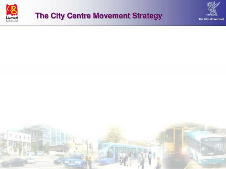 The City Centre Movement Strategy