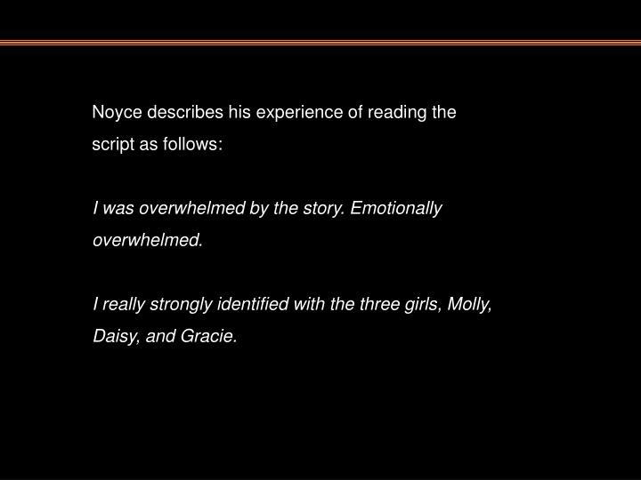 Noyce describes his experience of reading the script as follows: