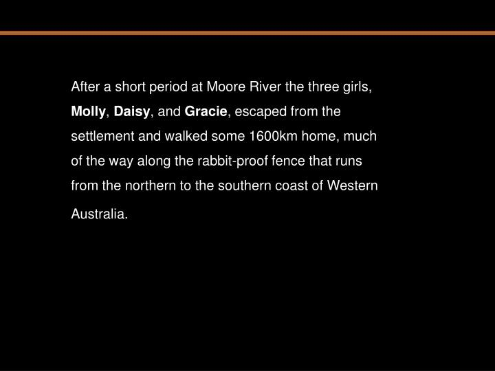 After a short period at Moore River the three girls,