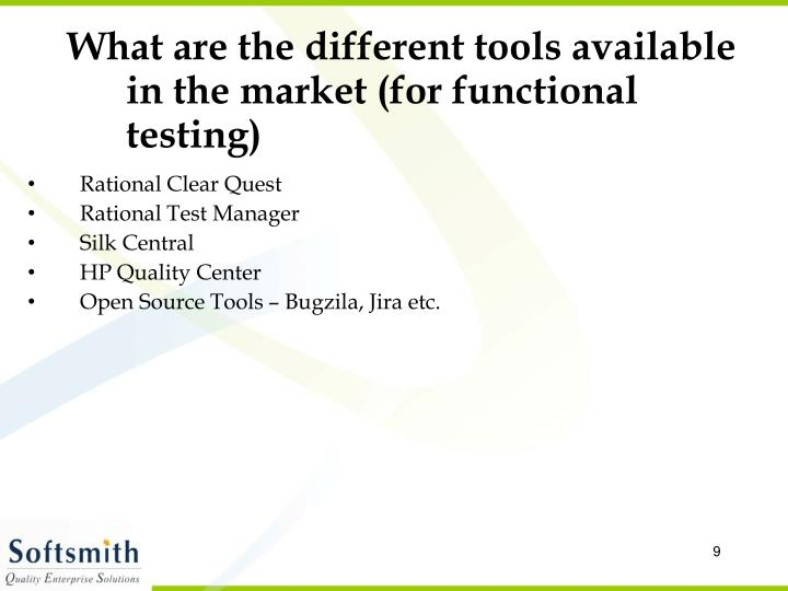 What are the different tools available in the market (for functional testing)