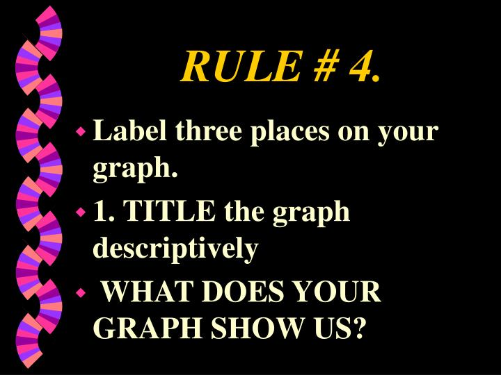 RULE # 4.
