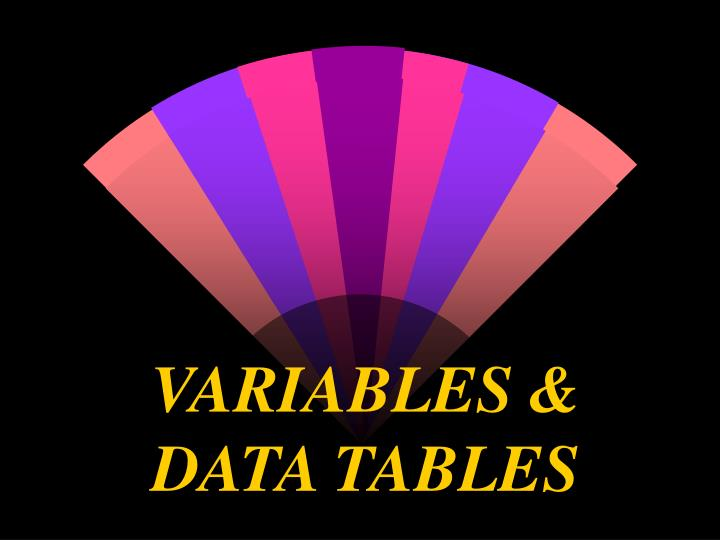 Variables data tables