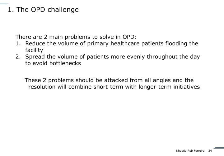1. The OPD challenge