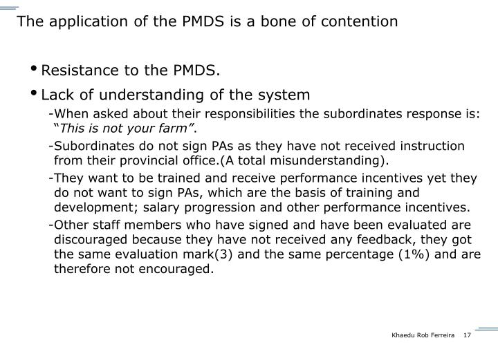 The application of the PMDS is a bone of contention