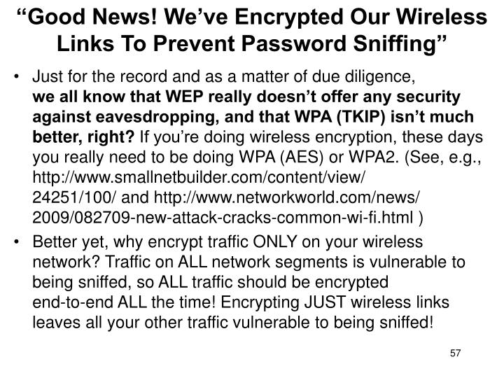 """""""Good News! We've Encrypted Our Wireless Links To Prevent Password Sniffing"""""""