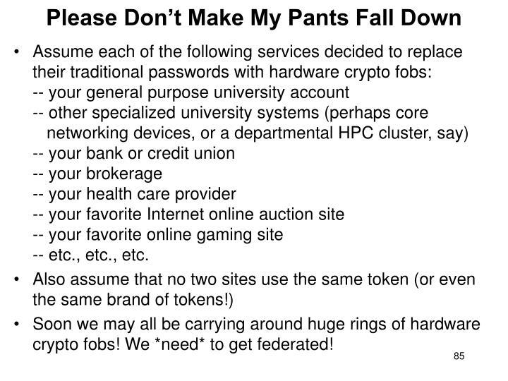 Please Don't Make My Pants Fall Down