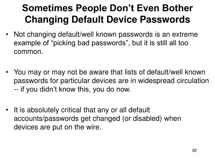 Sometimes People Don't Even Bother Changing Default Device Passwords