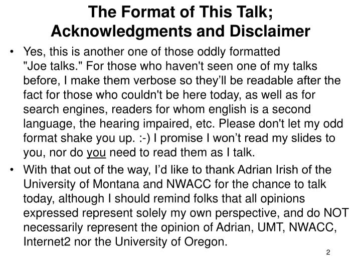 The format of this talk acknowledgments and disclaimer