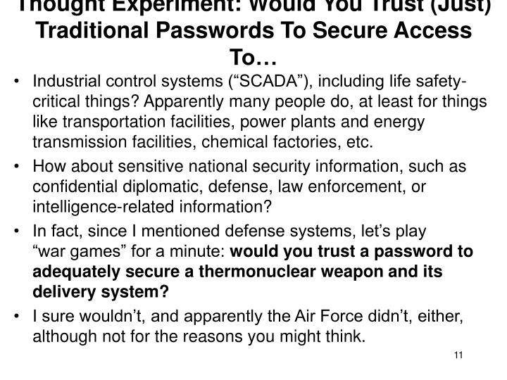 Thought Experiment: Would You Trust (Just) Traditional Passwords To Secure Access To…