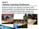 goal 3 teacher learning continuum