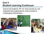 goal 4 student learning continuum