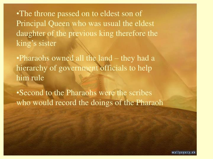 The throne passed on to eldest son of Principal Queen who was usual the eldest daughter of the previous king therefore the king's sister