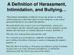 a definition of harassment intimidation and bullying