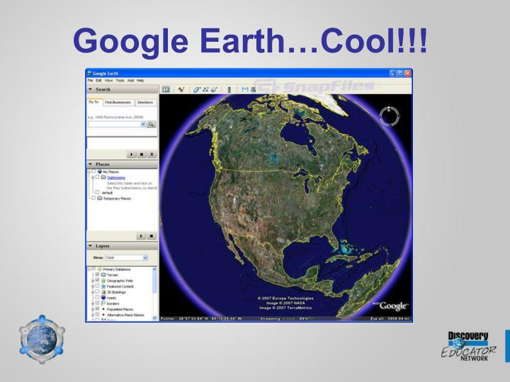 Google Earth…Cool!!!