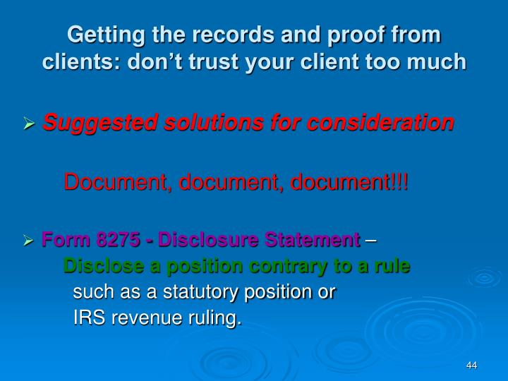 Getting the records and proof from clients: don't trust your client too much