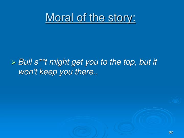 Moral of the story: