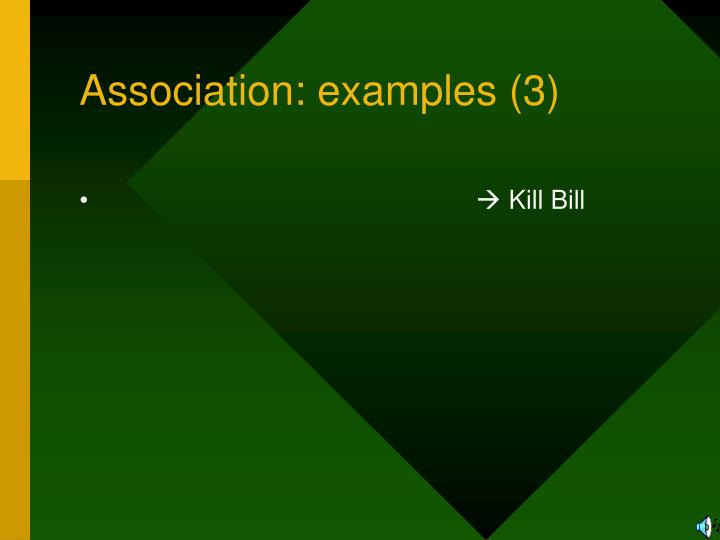 Association: examples