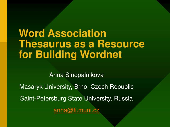 Word association thesaurus as a resource for building wordnet