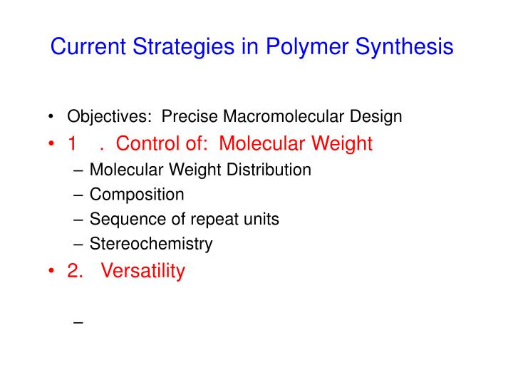 Current Strategies in Polymer Synthesis