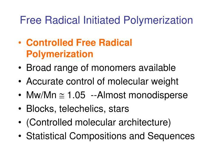 Free Radical Initiated Polymerization