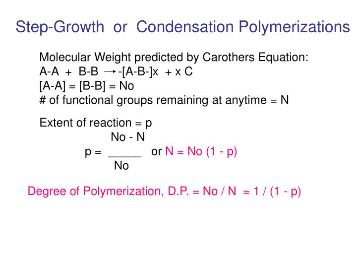 Step-Growth  or  Condensation Polymerizations