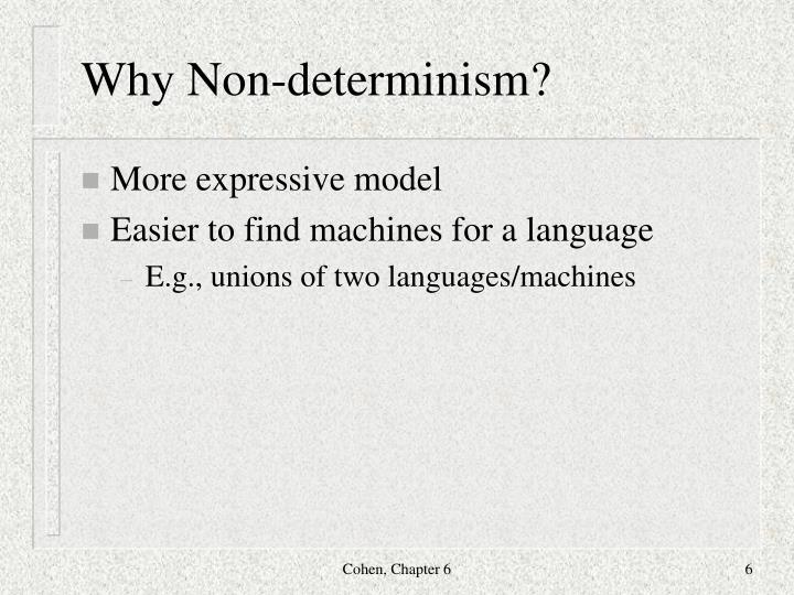 Why Non-determinism?