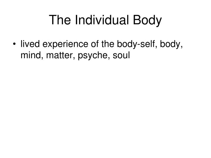 The Individual Body