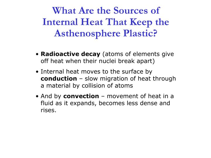 What Are the Sources of Internal Heat That Keep the Asthenosphere Plastic?
