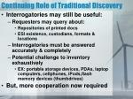continuing role of traditional discovery
