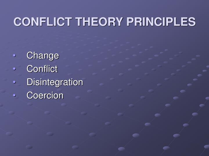 CONFLICT THEORY PRINCIPLES