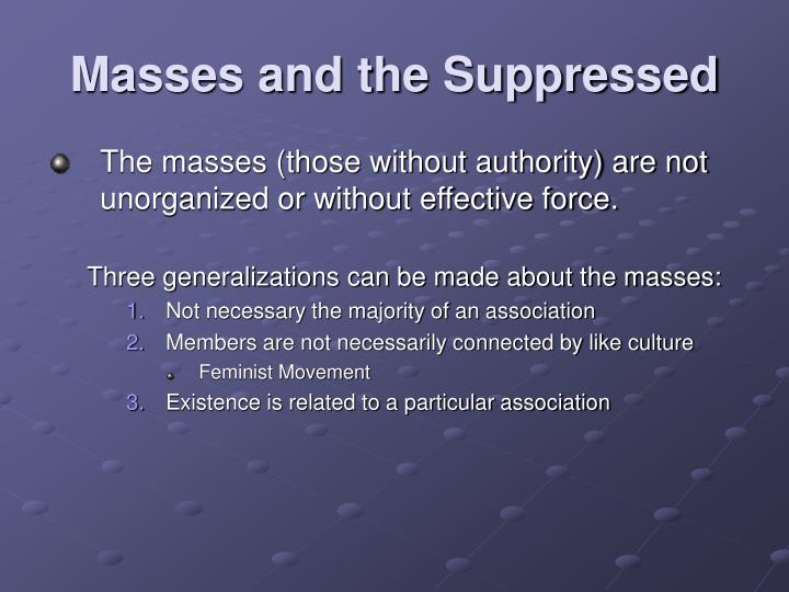 Masses and the Suppressed