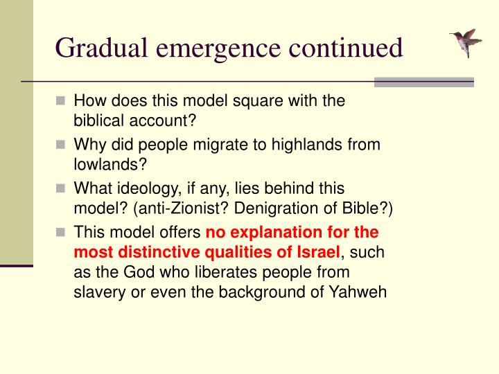 Gradual emergence continued