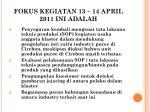 fokus kegiatan 13 14 april 2011 ini adalah