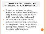 tindak lanjut kegiatan masterbu bulan maret 2011