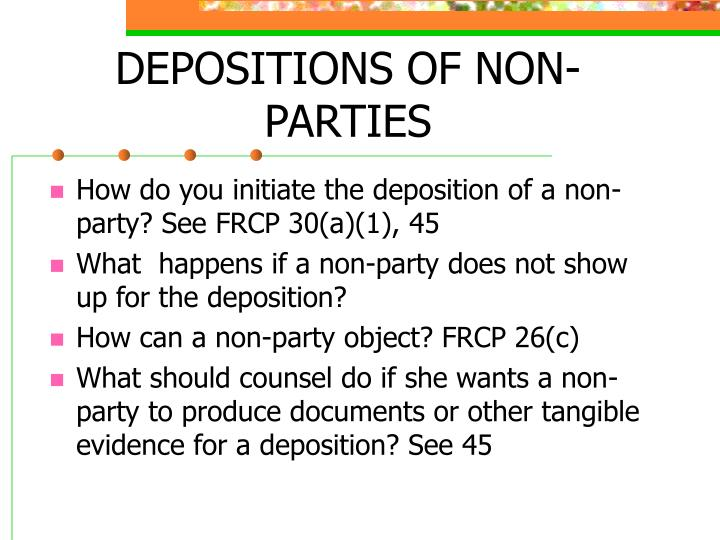DEPOSITIONS OF NON-PARTIES