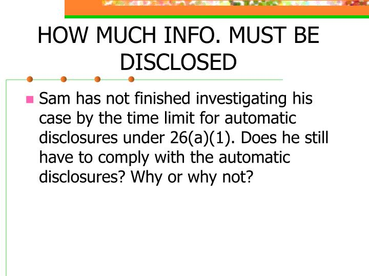 HOW MUCH INFO. MUST BE DISCLOSED