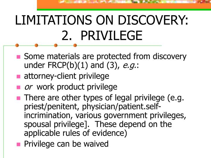 LIMITATIONS ON DISCOVERY: 2.  PRIVILEGE