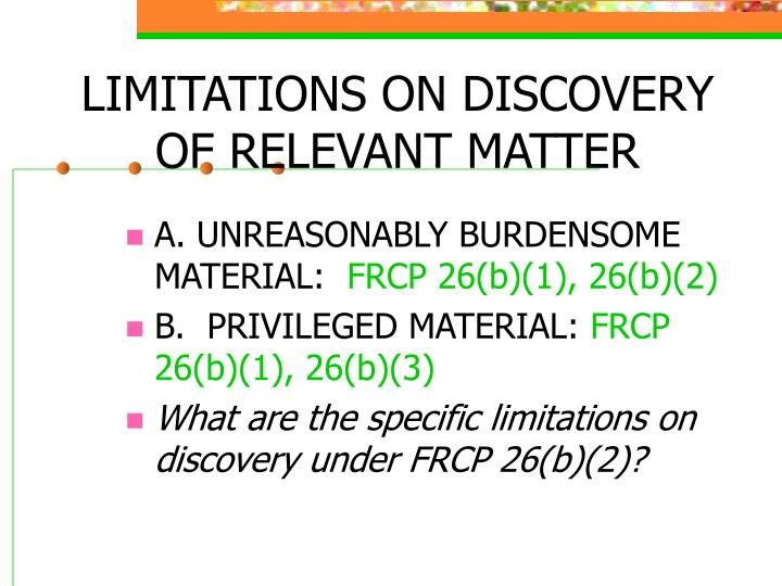 LIMITATIONS ON DISCOVERY OF RELEVANT MATTER