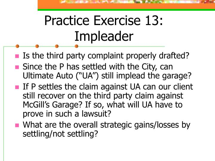 Practice Exercise 13: Impleader