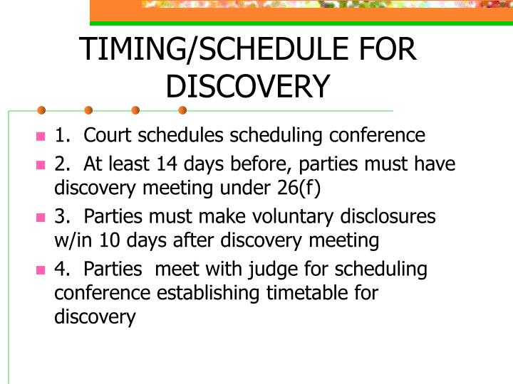 TIMING/SCHEDULE FOR DISCOVERY