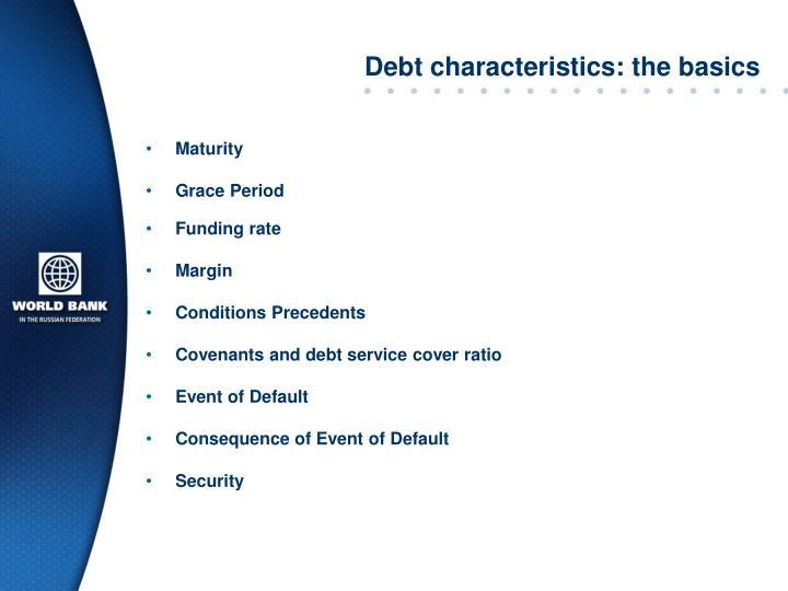Debt characteristics: the basics
