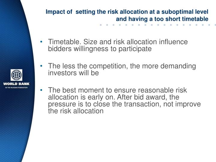 Impact of  setting the risk allocation at a suboptimal level and having a too short timetable